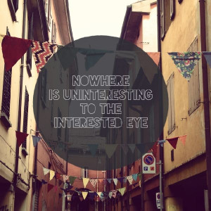 uninteresting to the interested eye - pico iyer #travel #quote #quotes ...