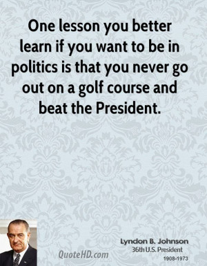 Lyndon B. Johnson Politics Quotes