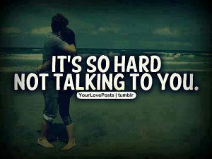 do miss talking to you.