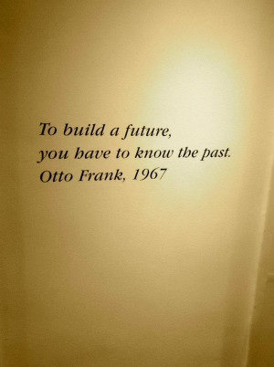 otto+frank+quote+anne+frank+house.jpg