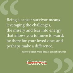 day you're diagnosed with cancer. But for male breast cancer patient ...