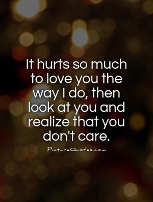 ... you-the-way-i-do-then-look-at-you-and-realize-that-you-dont-care-quote