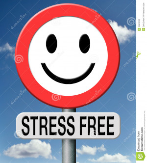 Stress free totally relaxed without any pressure succeed in stress ...