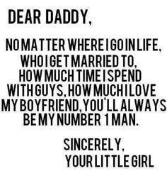 Daddy #father #fathersday #quote , dear daddy, from your lil girl