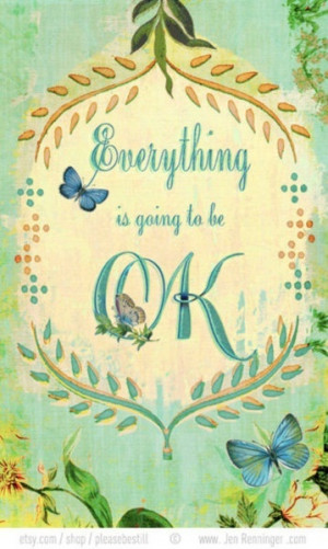 everything is going to be more than ok