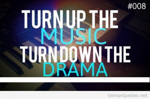Turn up the music quote