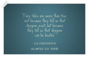 Fairy tales are true quote
