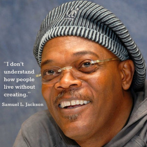 Movie Actor Quote Samuel L. Jackson #film actor Quote #words to live ...