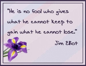 quote from martyr missionary Jim Elliot