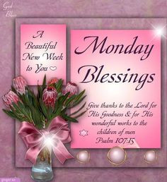 monday blessings psalm 107 15 more week blessed monday blessings ...