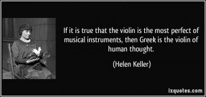 If it is true that the violin is the most perfect of musical ...