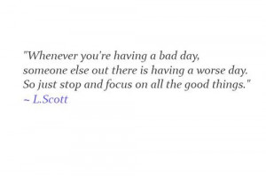Whenever you're having a bad day