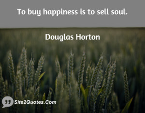 Happiness Quotes - Douglas Horton