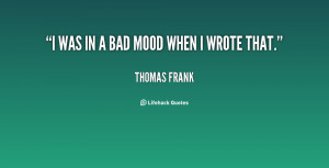 Bad Mood Quotes & Sayings
