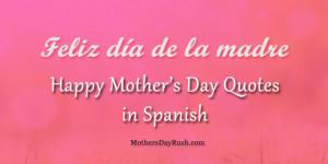 Happy-Mothers-Day-Quotes-in-Spanish-Feliz-día-de-la-madre-at ...