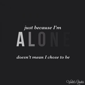 These are the famous quotes about being alone tumblr tagged Pictures