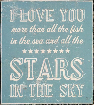 Love You More than All the Fish in the Sea and Stars in the Sky 24 x ...