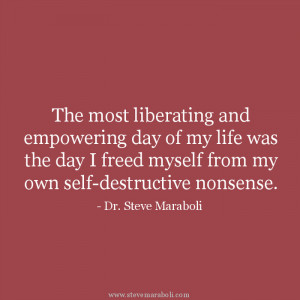 The most liberating and empowering day of my life was the day I freed ...