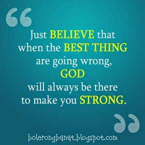 God will always be there to make you strong