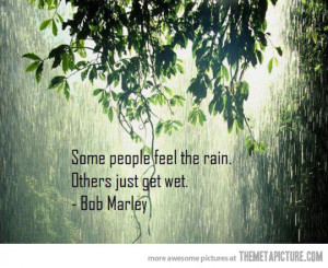 Funny photos funny Bob Marley quote rain