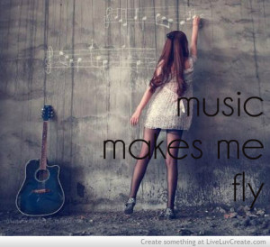 cute, girls, inspirational, love, music makes me fly, pretty, quote ...