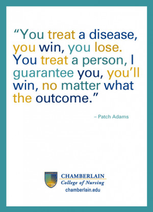 "Nursing Quote - ""You treat a disease, you win, you lose. You treat a ..."