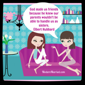 ... sisters. Elbert Hubbard Quote, Best Friends Quotes and Sayings, www