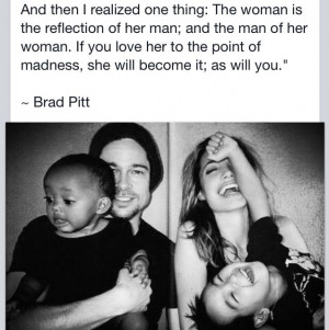 Love this quote by Brad Pitt about Angelina Jolie :)