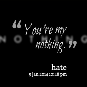 Quotes Picture: you're my nothing