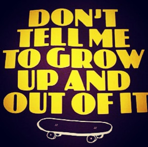 ... grow up already quotes grow up already quotes grow up already quotes