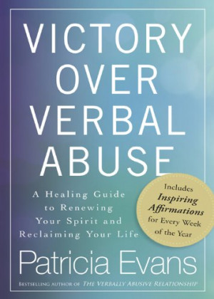 Victory Over Verbal Abuse: A Healing Guide to Renewing Your Spirit and ...