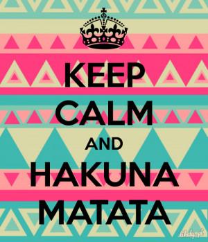 hakuna matata, keep calm, life, quotes