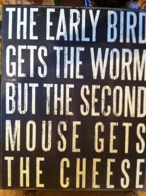 Images early bird gets the worm picture quotes image sayings