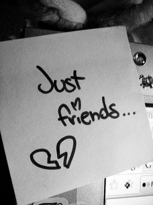 Why can't we Just be Friends?