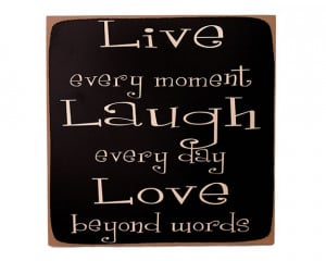 My Motto: Live, Laugh, Love