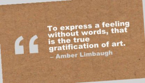 To Express a feeling without Words,that Is the true gratification of ...
