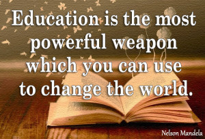 The picture with Nelson Mandela`s quote on education