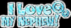 Love You Nephew Quotes | Love My Nephew Graphics, I Love My Nephew ...
