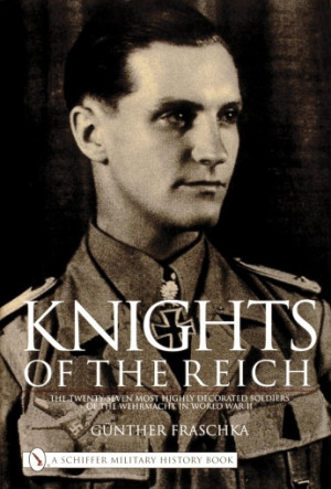 ... Seven Most HIghly Decorated Soldiers of the Wehrmacht in World War II