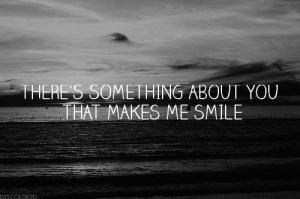 There's something about you