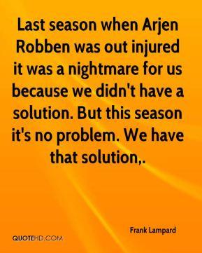 Frank Lampard - Last season when Arjen Robben was out injured it was a ...