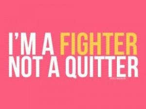 am a Fighter!!