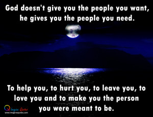 God doesn't give you the people you want Life Quotes