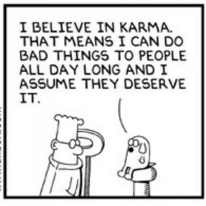 Categories » Comic Strips » I believe in karma