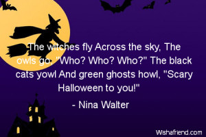halloween-The witches fly Across the sky, The owls go,