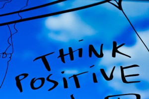 THINK POSITIVE TO ATTRACT POSITIVE