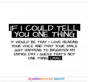 If I told you what you mean to me...