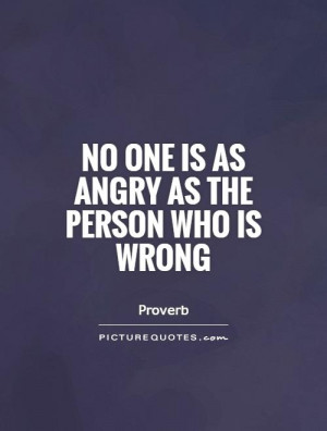 Angry Quotes Anger Quotes Proverb Quotes Wrong Quotes
