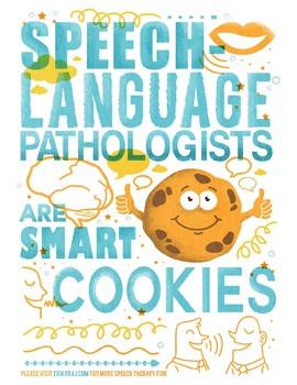 SPEECH-LANGUAGE PATHOLOGISTS ARE SMART COOKIES MOTIVATIONAL POSTER ...