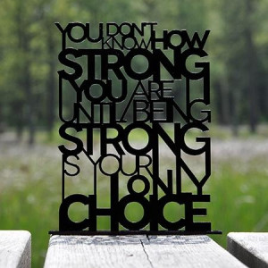 Quote - Being StrongStrong Tattoo, Tattoo Ideas, Quotes 3, Quotes ...
